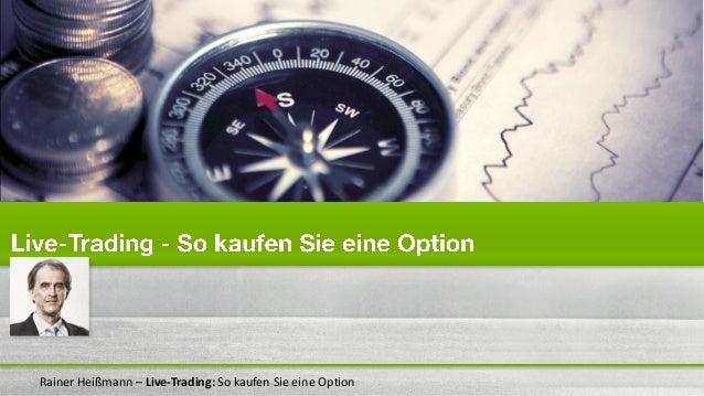 Rainer Heißmann – Live-Trading: So kaufen Sie eine Option