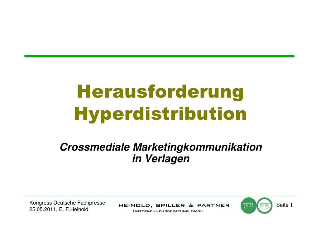Herausforderung                Hyperdistribution           Crossmediale Marketingkommunikation                        in V...