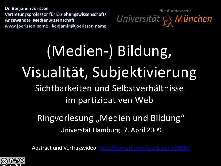 Bildung, Visualität, Subjektivierung - Sichtbarkeiten und Selbstverhältnisse im partizipativen Web.