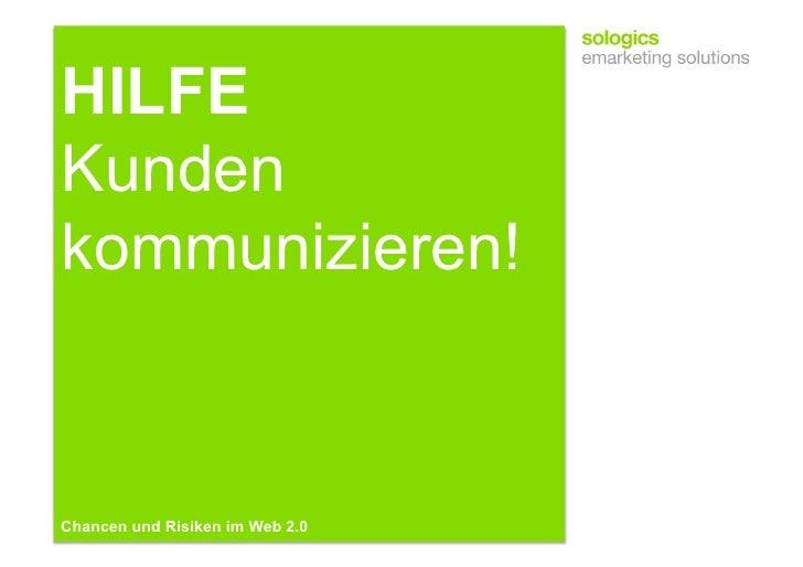 HILFE Kunden kommunizieren!    Chancen und Risiken im Web 2.0