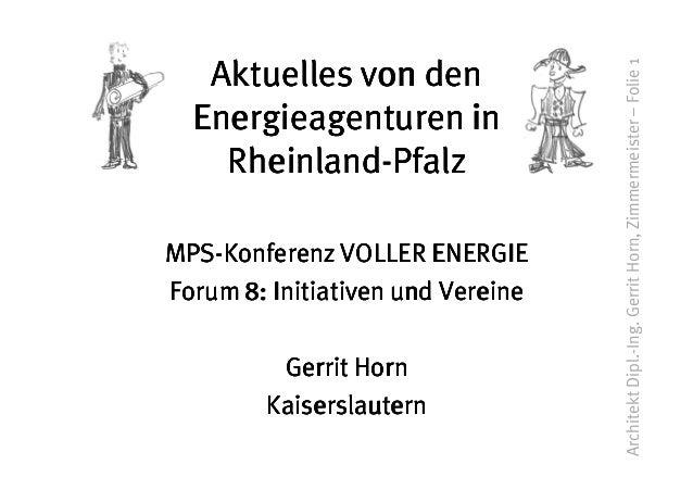 Aktuelles von den                                   Architekt Dipl.-Ing. Gerrit Horn, Zimmermeister – Folie 1  Energieagen...