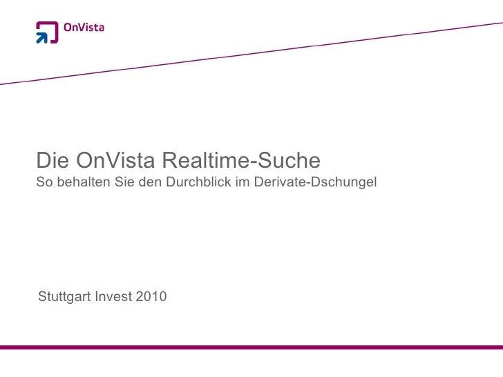 Köln, März 2009 Die OnVista Realtime-Suche So behalten Sie den Durchblick im Derivate-Dschungel  Stuttgart Invest 2010