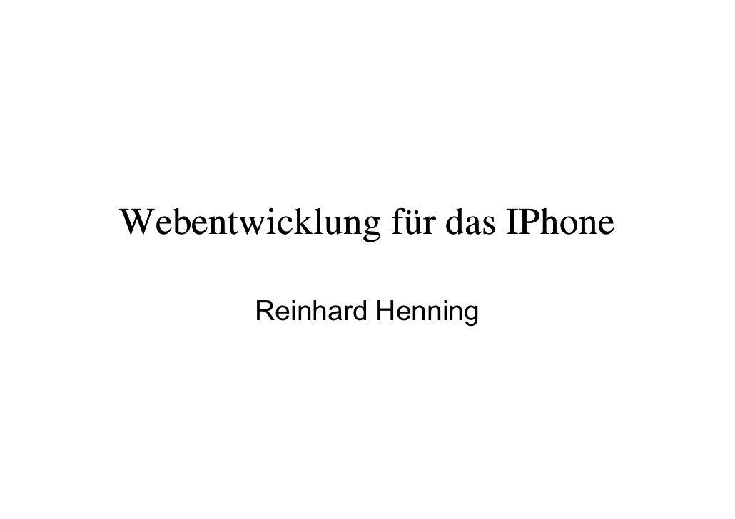 Webentwicklung für das IPhone         Reinhard Henning