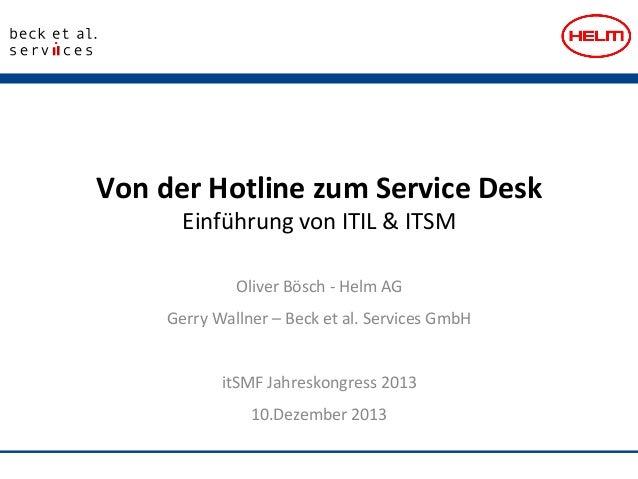 Von  der  Hotline  zum  Service  Desk     Einführung  von  ITIL  &  ITSM   Oliver  Bösch  -‐...