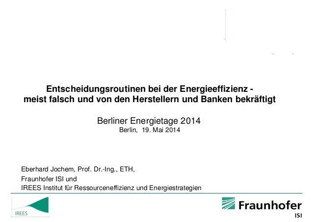 Entscheidungsroutinen bei der Energieeffizienz - meist falsch und von den Herstellern und Banken bekräftigt Berliner Energ...
