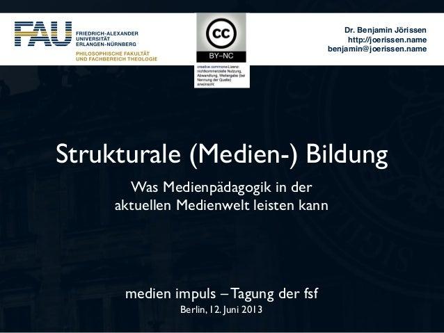 Strukturale (Medien-) Bildung -  Was Medienpädagogik in der aktuellen Medienwelt leisten kann..