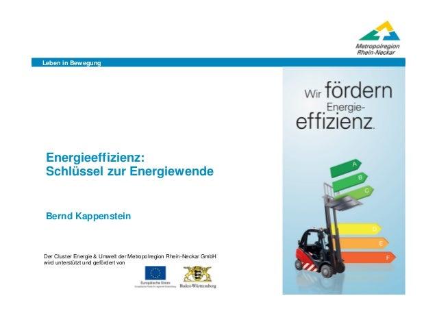 Leben in Bewegung   Energieeffizienz:   Schlüssel zur Energiewende   Bernd Kappenstein   Der Cluster Energie & Umwelt der ...