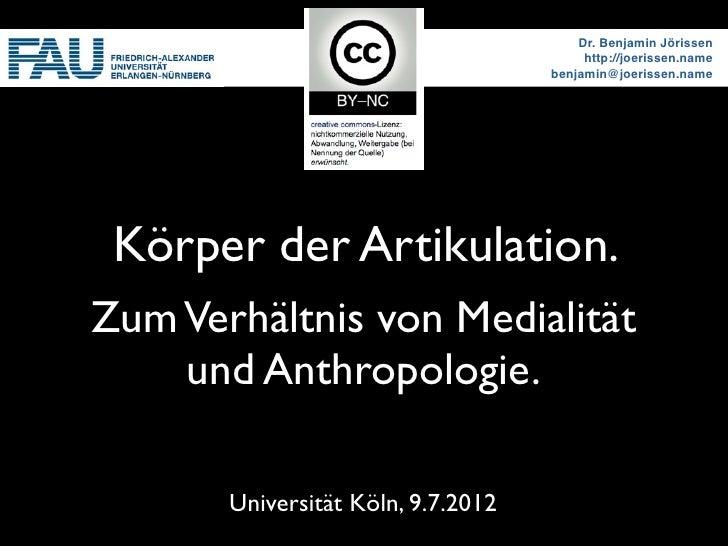 Körper der Artikulation. Zum Verhältnis von Medialität und Anthropologie.