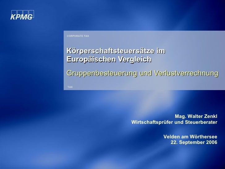 Körperschaftsteuersätze im Europäischen Vergleich Gruppenbesteuerung und Verlustverrechnung TAX CORPORATE TAX