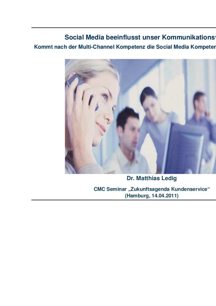 Social Media beeinflusst unser KommunikationsverhaltenKommt nach der Multi-Channel Kompetenz die Social Media Kompetenz im...
