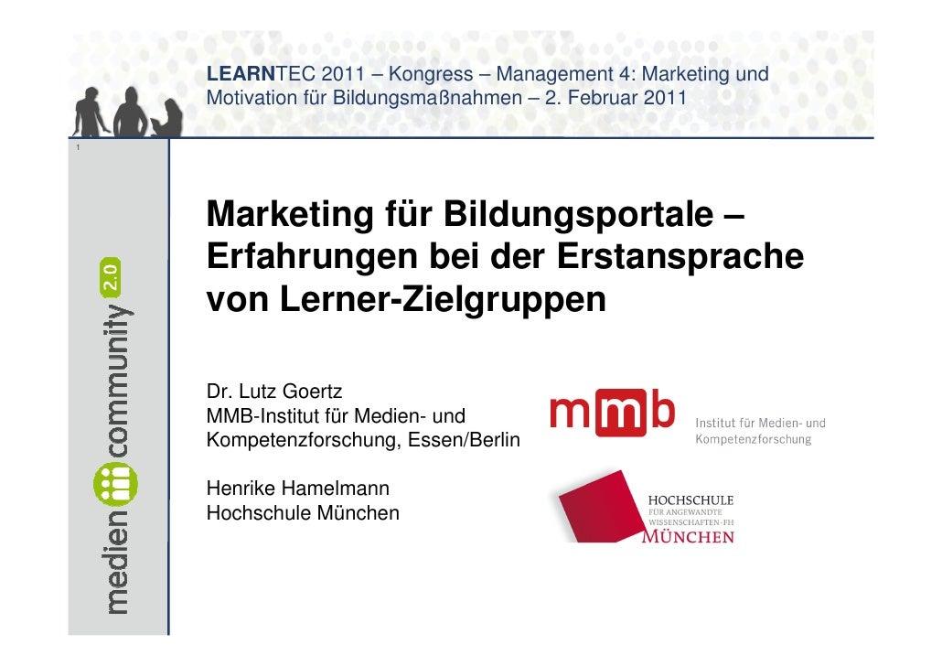 LEARNTEC 2011 – Kongress – Management 4: Marketing und    Motivation für Bildungsmaßnahmen – 2. Februar 20111    Marketing...