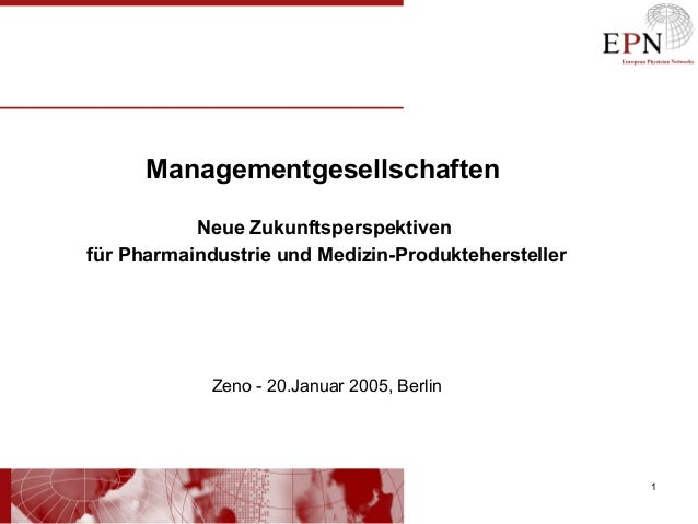 109/17/13 Managementgesellschaften Neue Zukunftsperspektiven für Pharmaindustrie und Medizin-Produktehersteller Zeno - 20....