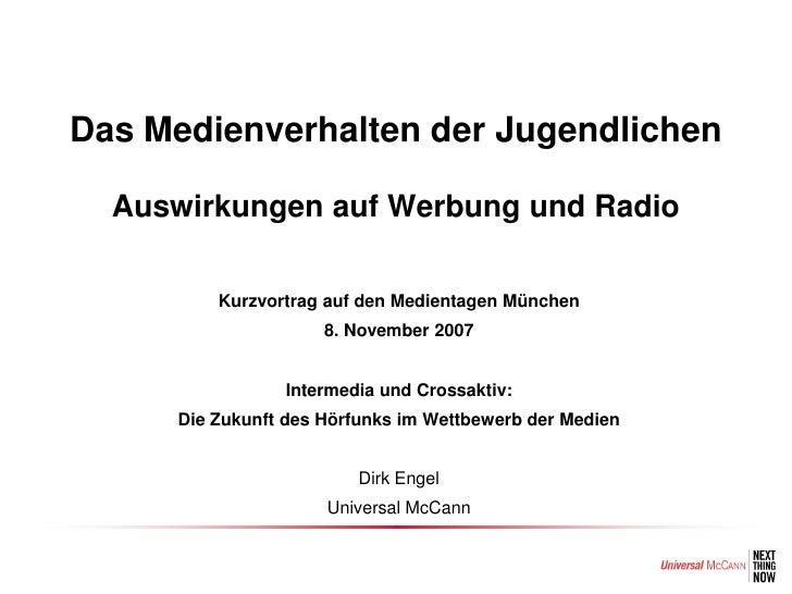 Das Medienverhalten der Jugendlichen    Auswirkungen auf Werbung und Radio           •Kurzvortrag auf den Medientagen Münc...