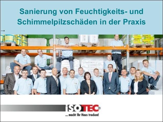 02.03.2009 02.03.2009  Sanierung von Feuchtigkeits- und Schimmelpilzschäden in der Praxis →  Vision, Rückblick 2013, Ziele...