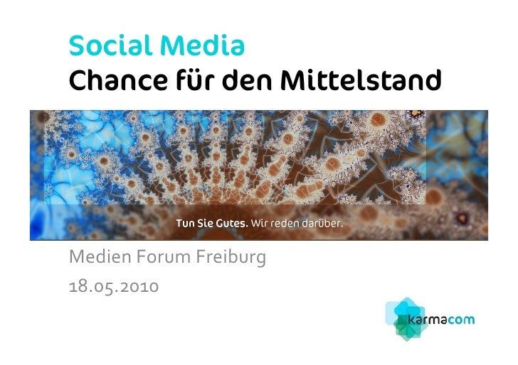 Social Media Chance für den Mittelstand     Medien  Forum  Freiburg   18.05.2010