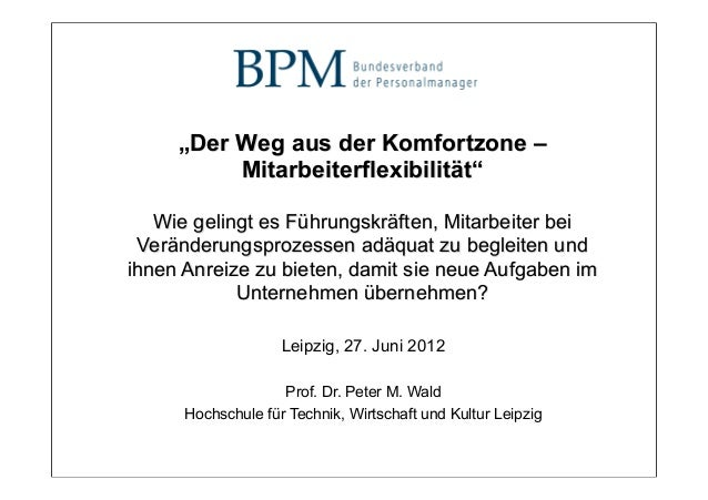 """""""Der Weg aus der Komfortzone –                      Mitarbeiterflexibilität""""               Wie gelingt es Führungskräften,..."""