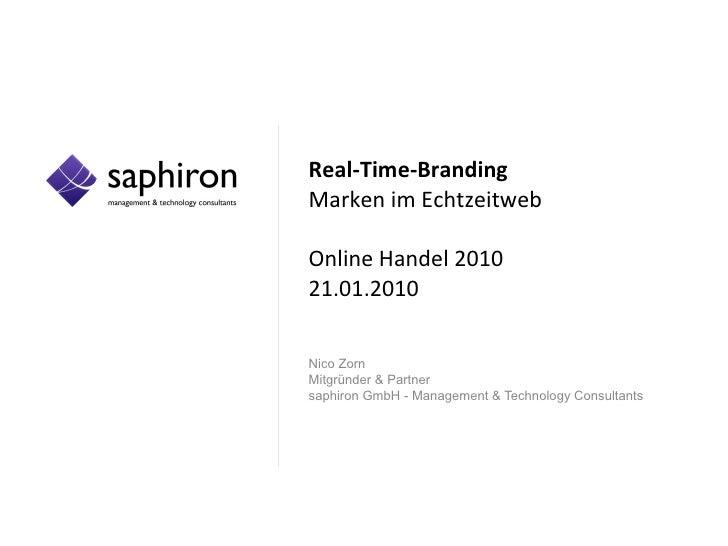 Real-Time-Branding  Marken im Echtzeitweb Online Handel 2010  21.01.2010 Nico Zorn Mitgründer & Partner  saphiron GmbH - M...