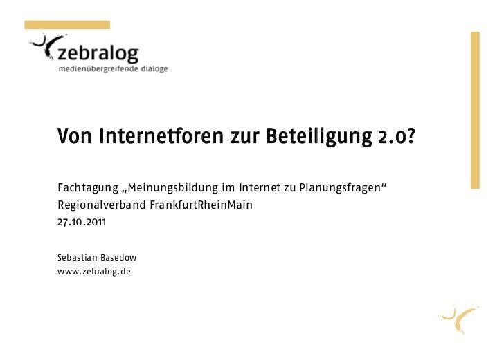 """Von Internetforen zur Beteiligung 2.0?Fachtagung """"Meinungsbildung im Internet zu Planungsfragen""""Regionalverband FrankfurtR..."""