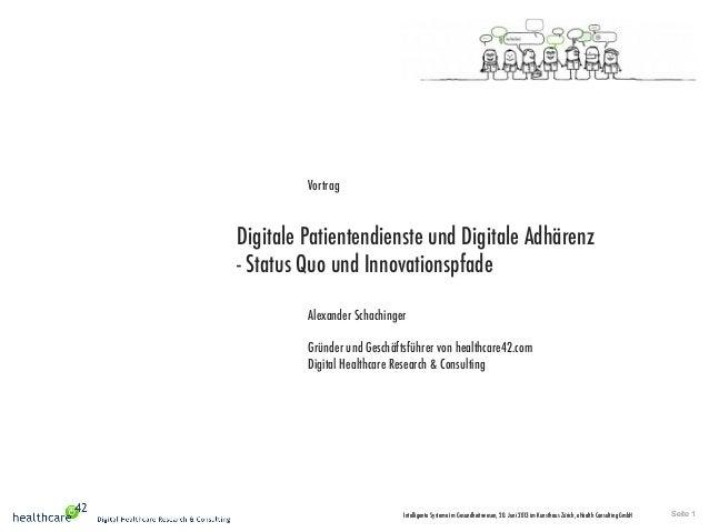 Seite 1Intelligente Systeme im Gesundheitswesen, 20. Juni 2013 im Kunsthaus Zürich, eHealth Consulting GmbHVortragDigitale...