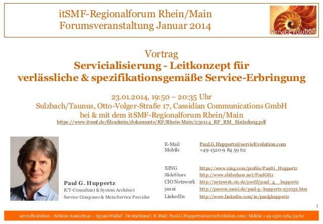 itSMF-Regionalforum Rhein/Main Forumsveranstaltung Januar 2014 Vortrag Servicialisierung - Leitkonzept für verlässliche & ...