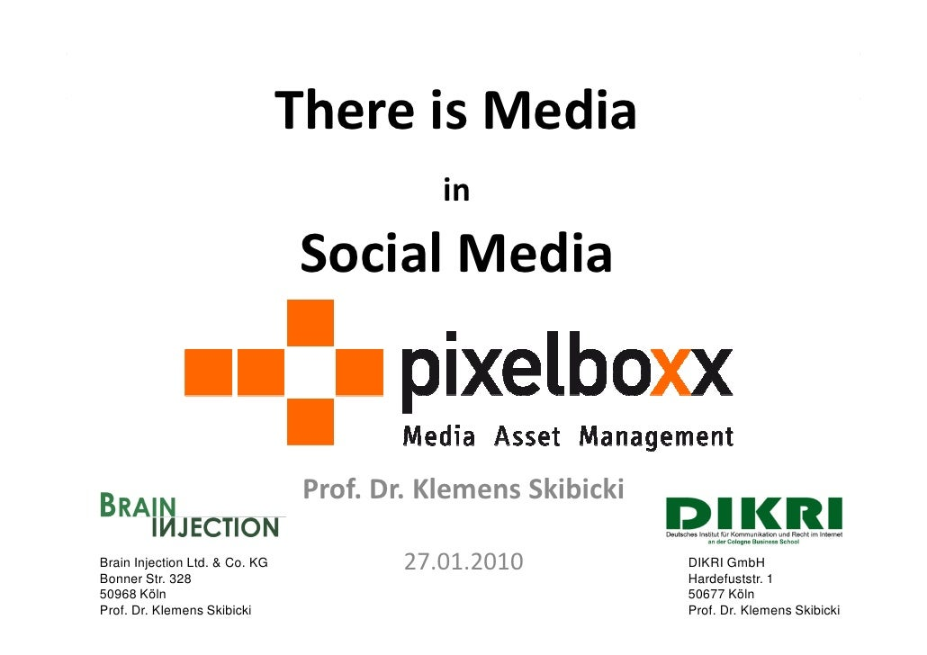 There is Media                                             in                                  Social Media               ...