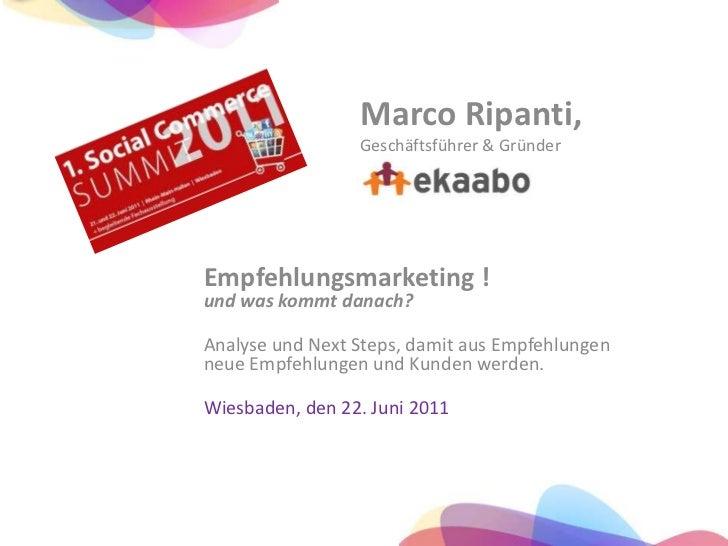 Marco Ripanti, Geschäftsführer & Gründer<br />Empfehlungsmarketing !und was kommt danach?<br />Analyse und Next Steps, dam...