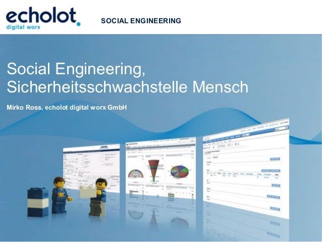 echolot digital worx GmbH 70565 Stuttgart www.digital-worx.de Social Engineering, Sicherheitsschwachstelle Mensch Mirko Ro...