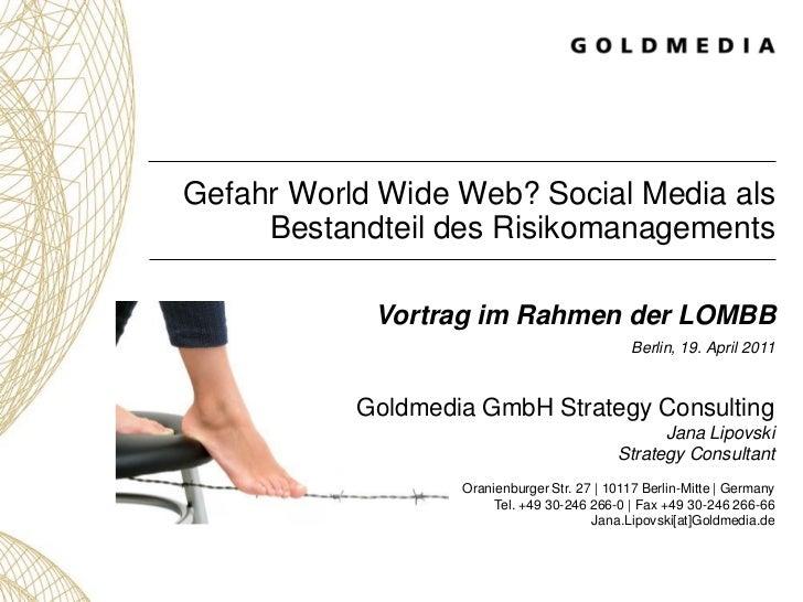 Gefahr World Wide Web? Social Media als     Bestandteil des Risikomanagements            Vortrag im Rahmen der LOMBB      ...