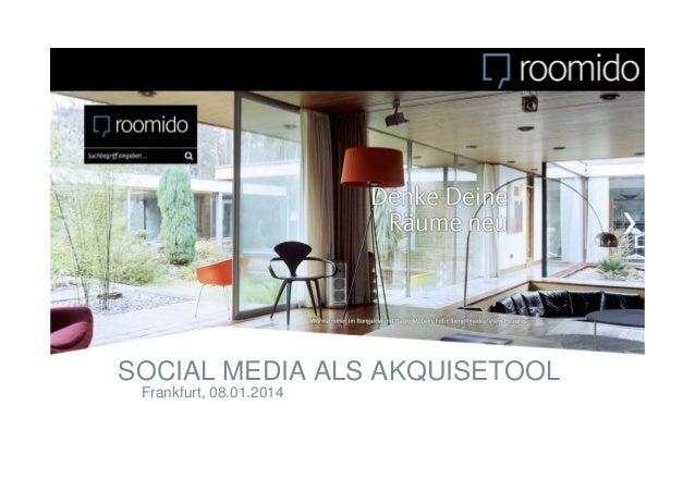 SOCIAL MEDIA ALS AKQUISETOOL Frankfurt, 08.01.2014