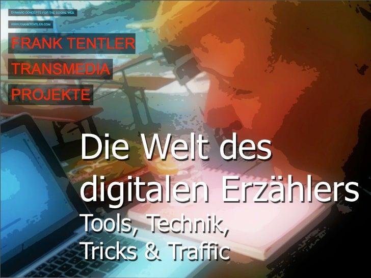 Die Welt desdigitalen ErzählersTools, Technik,Tricks & Traffic
