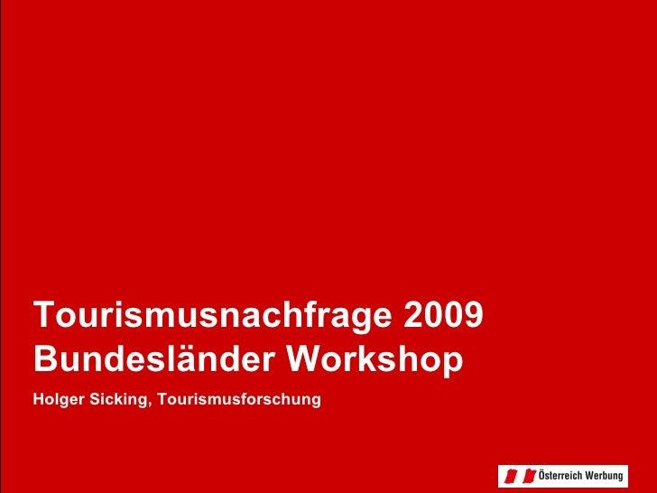 Tourismusnachfrage 2009 Bundesländer Workshop Holger Sicking, Tourismusforschung