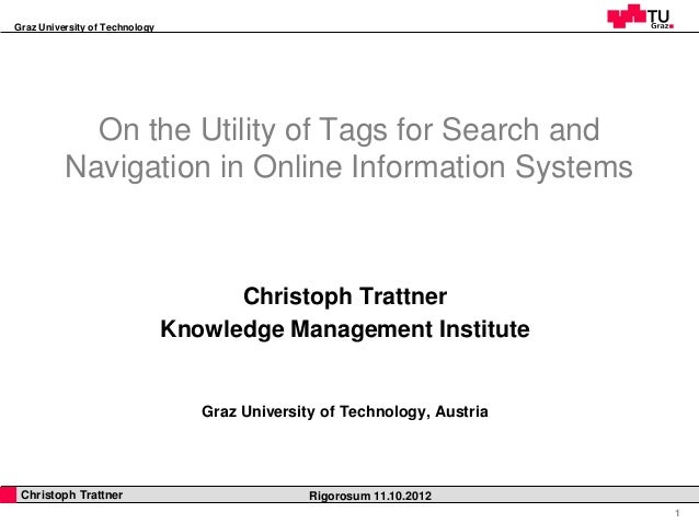 Graz University of Technology             On the Utility of Tags for Search and           Navigation in Online Information...