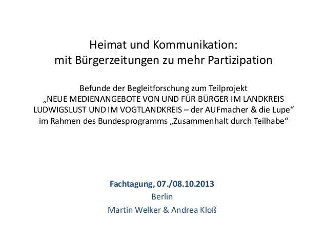 """Heimat und Kommunikation: mit Bürgerzeitungen zu mehr Partizipation Befunde der Begleitforschung zum Teilprojekt """"NEUE MED..."""