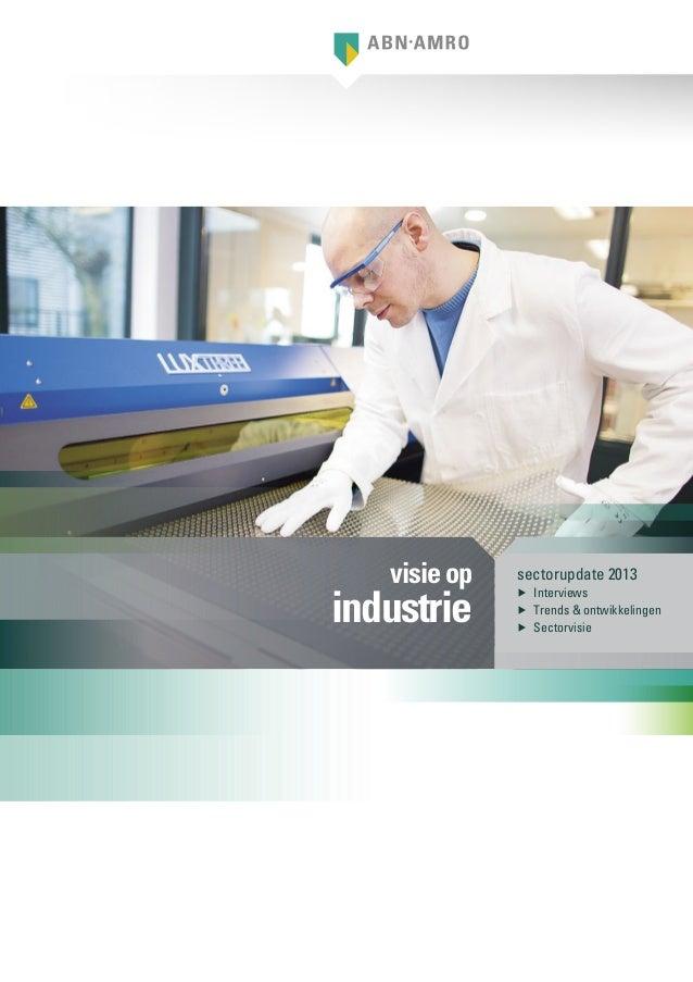 sectorupdate 2013▶▶ Interviews▶▶ Trends & ontwikkelingen▶▶ Sectorvisievisieopindustrie