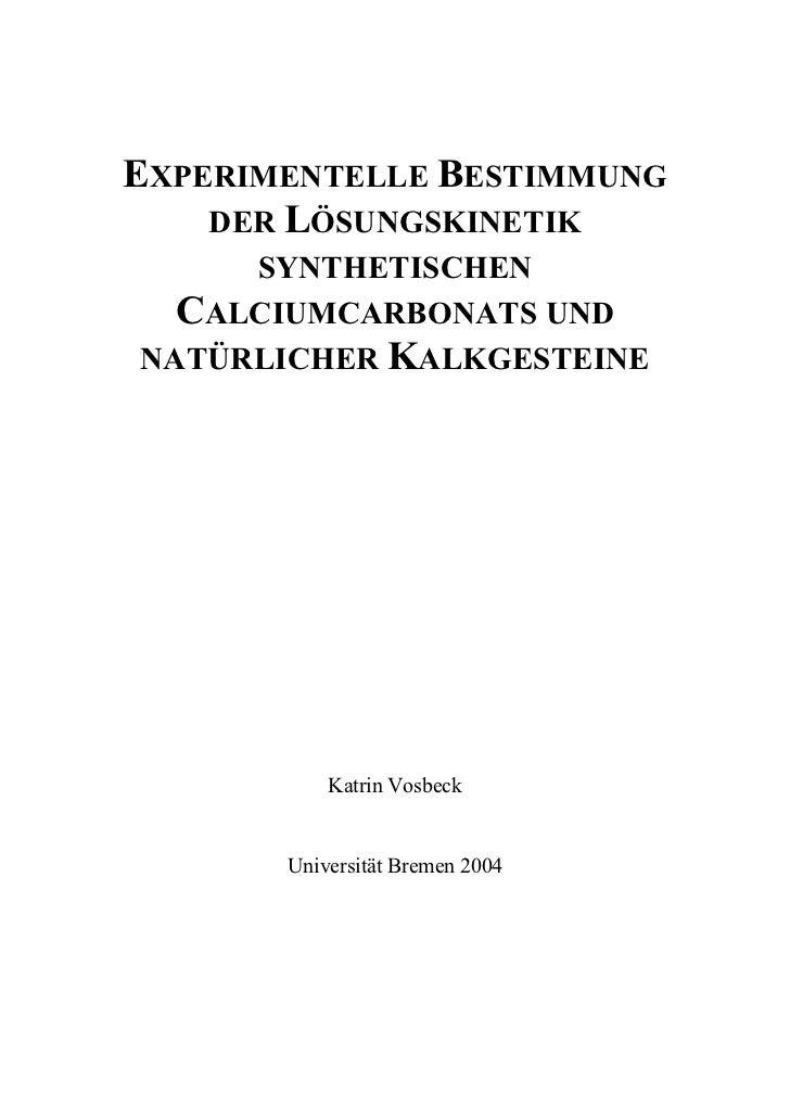 EXPERIMENTELLE BESTIMMUNG    DER LÖSUNGSKINETIK     SYNTHETISCHEN  CALCIUMCARBONATS UNDNATÜRLICHER KALKGESTEINE           ...