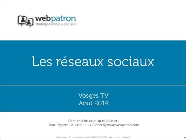 Les réseaux sociaux  Vosges TV  Août 2014  Votre interlocuteur sur ce dossier : Lionel Myszka, dirigeant de  Votre interlo...