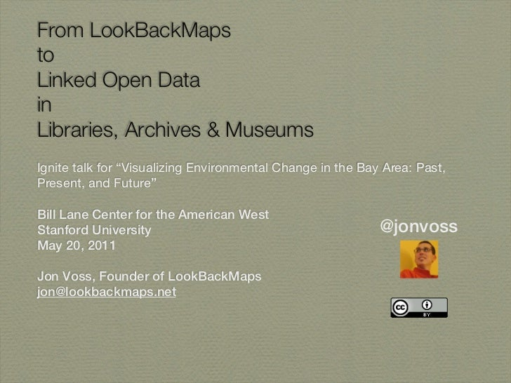 "From LookBackMapstoLinked Open DatainLibraries, Archives & MuseumsIgnite talk for ""Visualizing Environmental Change in the..."