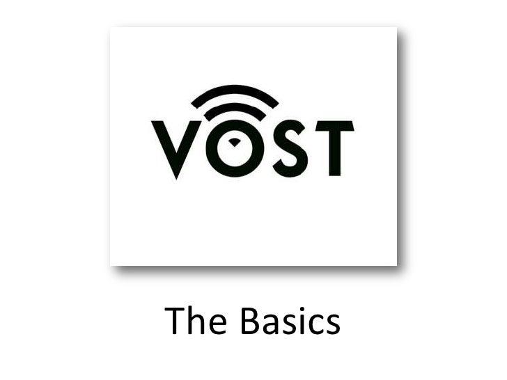 VOST Presentation - The Basics