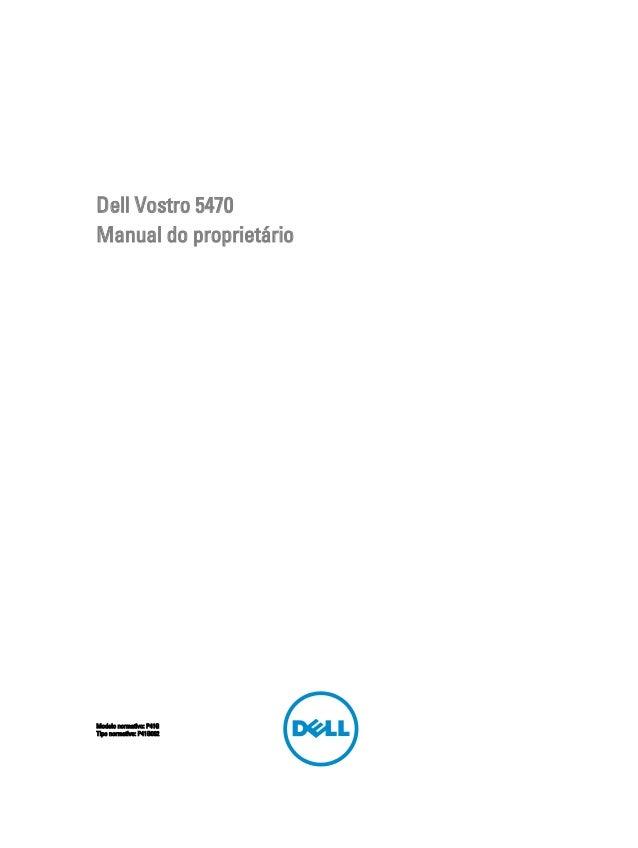 Dell Vostro 5470 Manual do proprietário  Modelo normativo: P41G Tipo normativo: P41G002