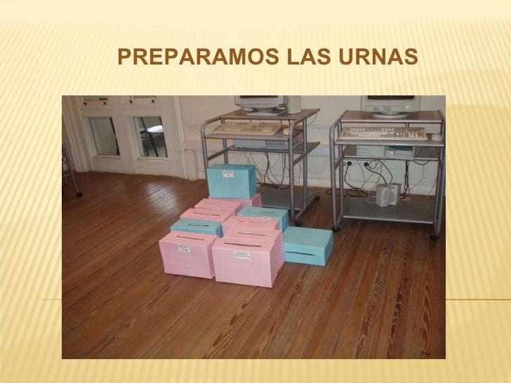 PREPARAMOS LAS URNAS
