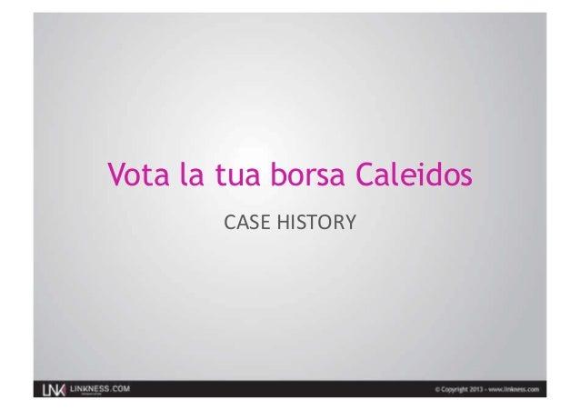 Vota la tua borsa CaleidosCASE HISTORY