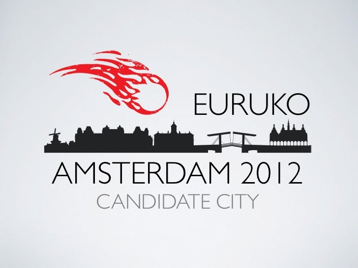EURUKOAMSTERDAM 2012  CANDIDATE CITY
