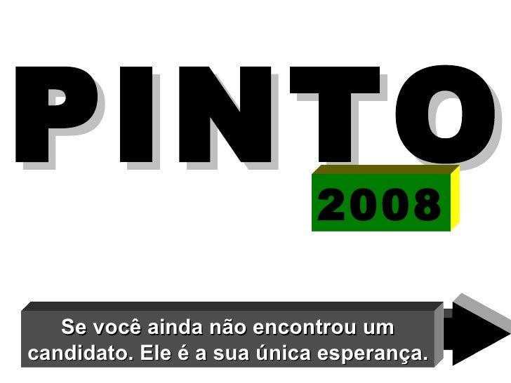 Vote no Pinto