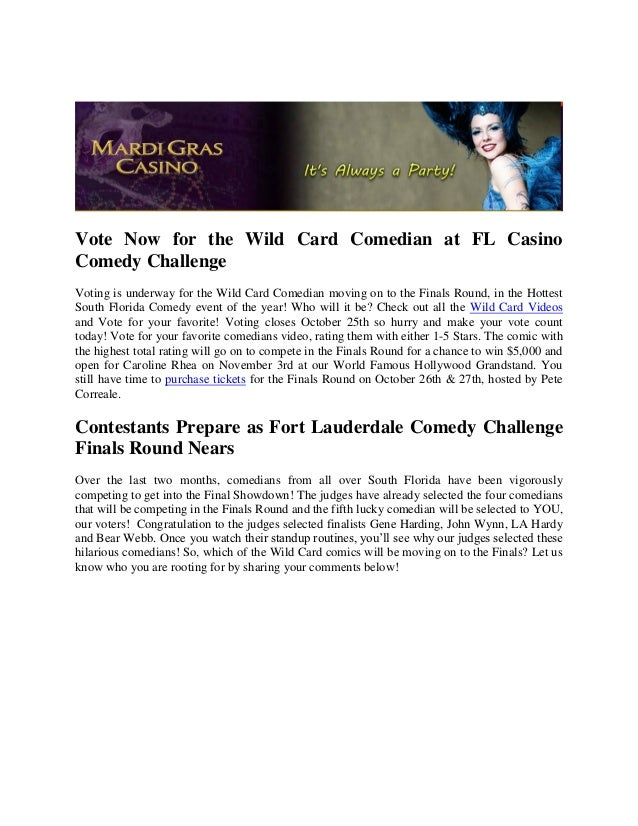 Vote Now for the Wild Card Comedian at FL CasinoComedy ChallengeVoting is underway for the Wild Card Comedian moving on to...