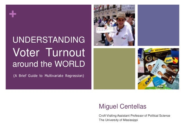 + Miguel Centellas Croft Visiting Assistant Professor of Political Science The University of Mississippi UNDERSTANDING Vot...