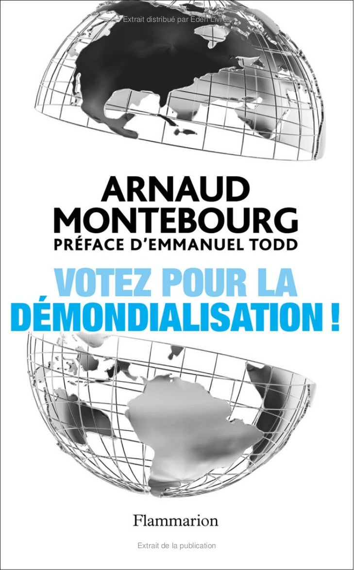 Votez pour la demondialisation Arnaud Montebourg