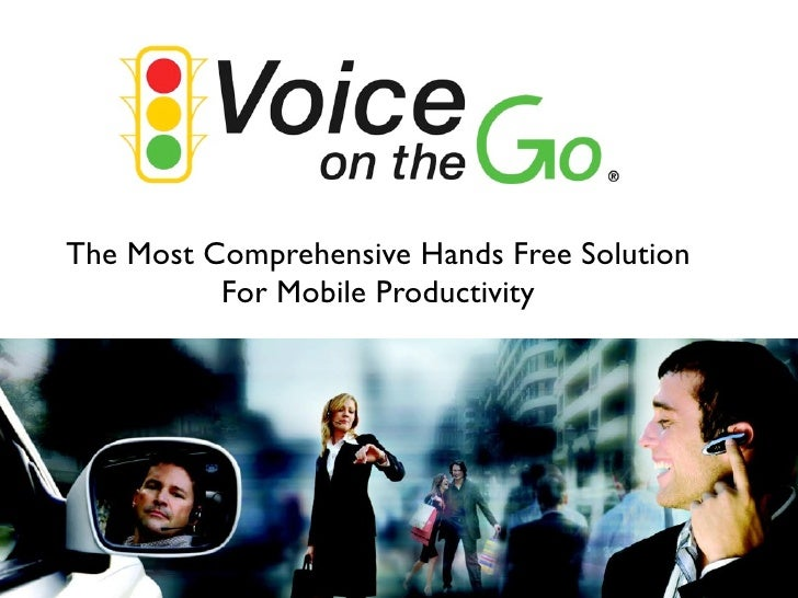 The Most Comprehensive Hands Free Solution           For Mobile Productivity