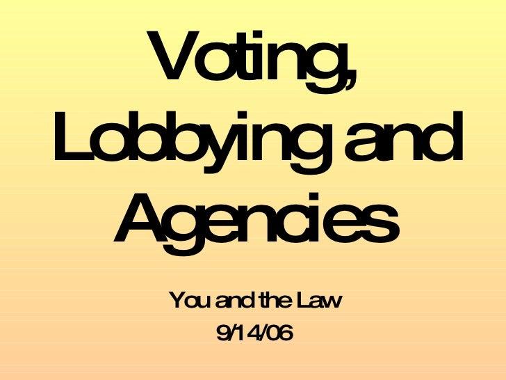Voting Lobbying And Agencies
