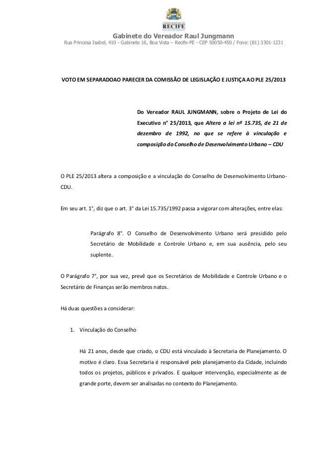 Gabinete do Vereador Raul Jungmann Rua Princesa Isabel, 410 - Gabinete 16, Boa Vista – Recife-PE - CEP 50050-450 / Fone: (...