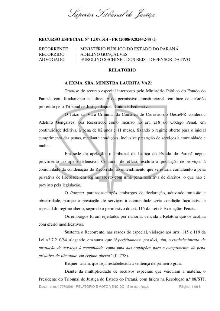 Superior Tribunal de JustiçaRECURSO ESPECIAL Nº 1.107.314 - PR (2008/0282442-8) (f)RECORRENTE            : MINISTÉRIO PÚBL...
